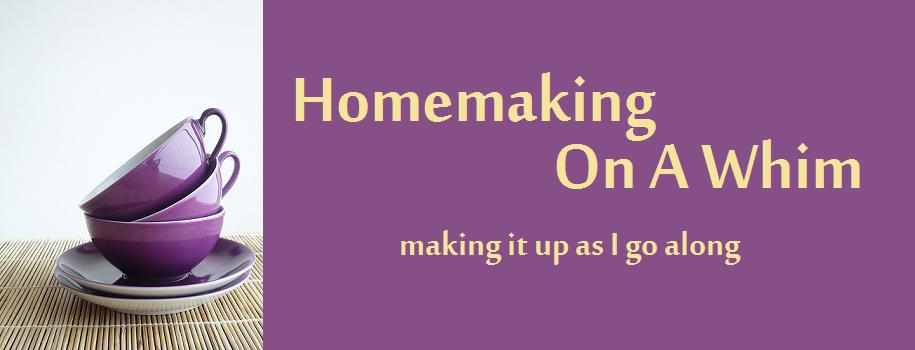 Homemaking On A Whim