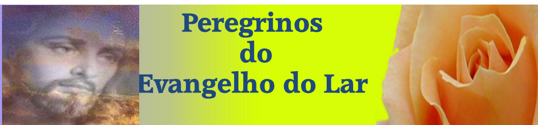 Peregrinos do Evangelho do Lar