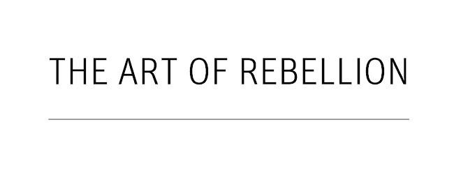 The Art of Rebellion