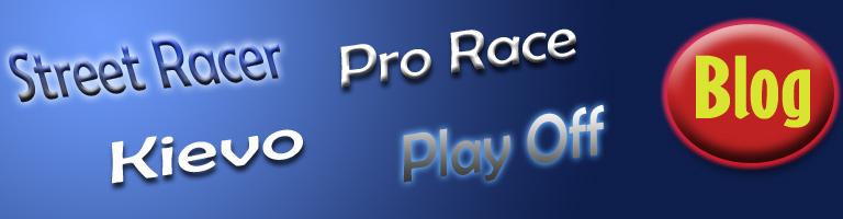 ( Street Racer | Kievo | Pro Race | Play Off - Blog )