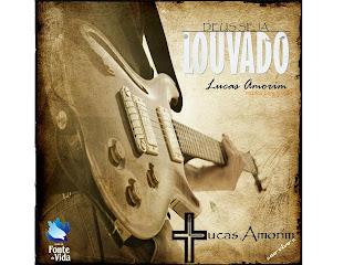 Pr Lucas Amorim - Deus Seja Louvado 2010