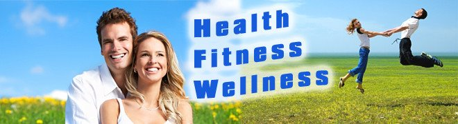 Health - Fitness - Wellness