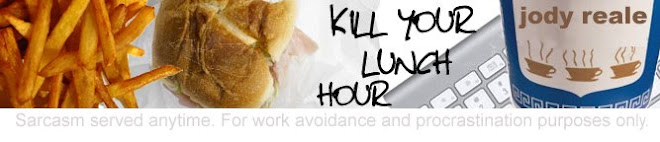 Kill Your Lunch Hour
