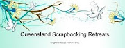 LOOKING FOR A GREAT VALUE SCRAPBOOKING RETREAT IN SOUTH EAST QUEENSLAND?  CLICK ON THE LINK BELOW
