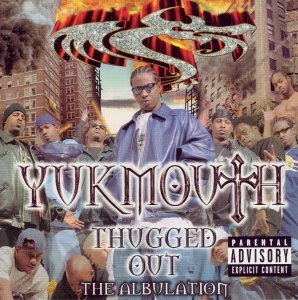 Yukmouth - Thugged Out: The Albulation (disc 1)