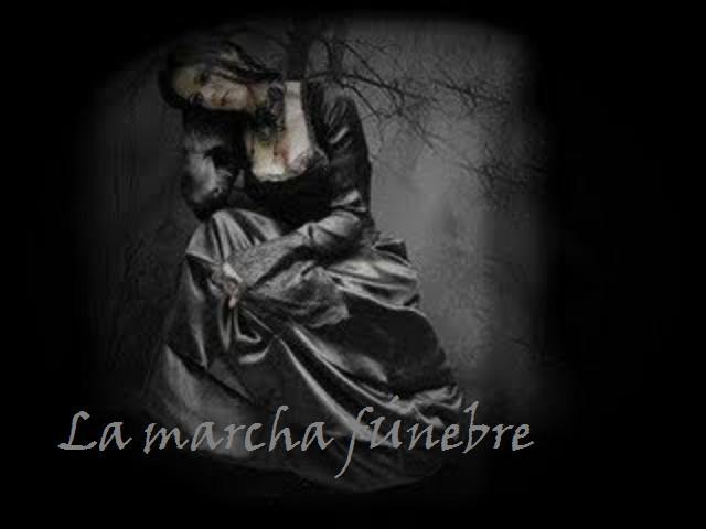 *·†· LA MARCHA FÚNEBRE ·†·*