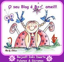 Obrigada amiga Ines,do Maravilhoso blog fulanas e sicranas