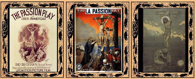 """3 Passions """"The Passion Play"""" 1898 Ober-Ammergau """"La Passion"""" 1903 Ferdinand Zecca """"La vie du Chris"""