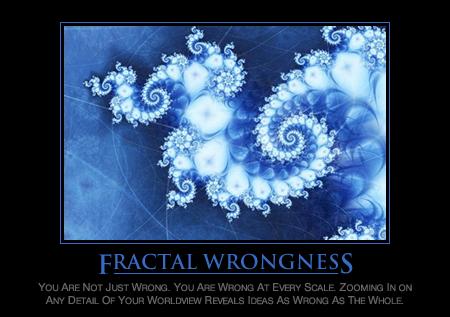 Fractal Wrongness