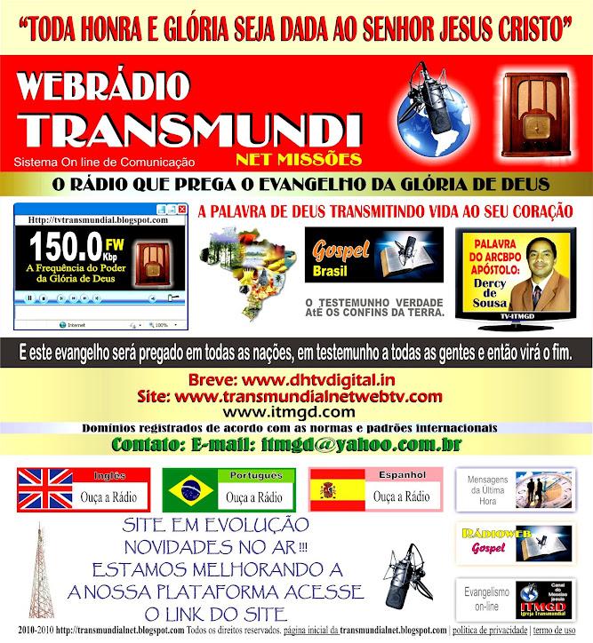 RADIO WEB TV TRANSMUMDIAL DA GLÓRIA DE DEUS