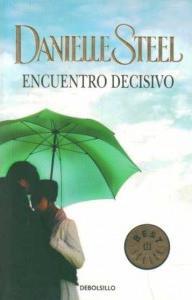 Encuentro Decisivo por Daniella Steel