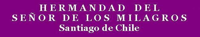 Hermandad del Señor de los Milagros - Santiago de Chile