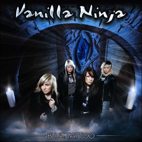 Vanilla Ninja - (2005) Blue Tattoo. Released: March 14 2005