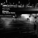 Cherry - World Waits EP