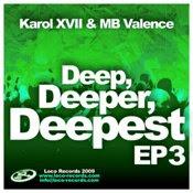 Karol XVII & MB Valence :: Deep  Deeper  Deepest EP 3