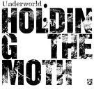 Underworld :: Holding the moth