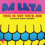 Da Lata feat. Diabel Cissokho :: This Is Not Your Job