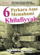 ::6 Perkara Asas Memahami Khilafiyyah::