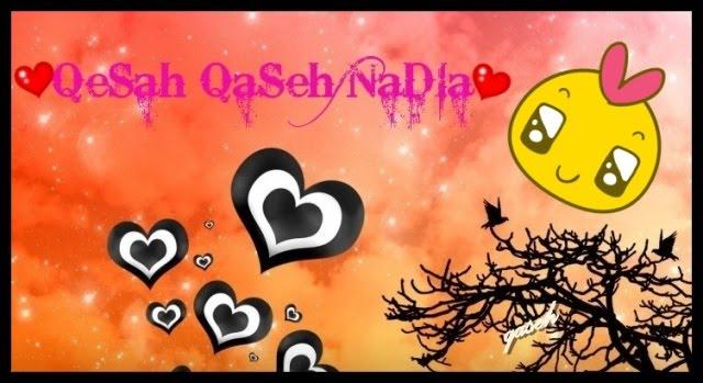 ::♥ QaSeh IrDia Nadia ::♥