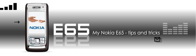 My Nokia E65 - Tips Tricks and Hacks