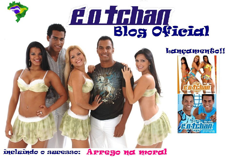 É o Tchan do Brasil BLOG OFICIAL 2008!!!