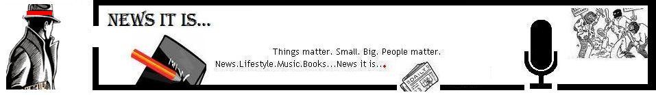 News It Is...