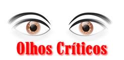 OLHOS CRÍTICOS