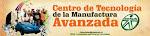CENTRO DE LA TECNOLOGÍA Y LA MANUFACTURA AVANZADA