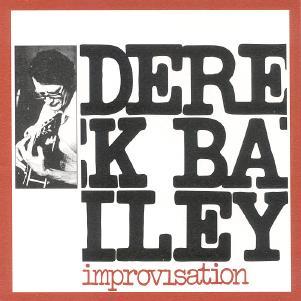 [Derek-bailey-improvisation.jpg]