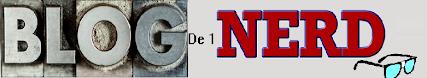 Blog de 1 NERD...