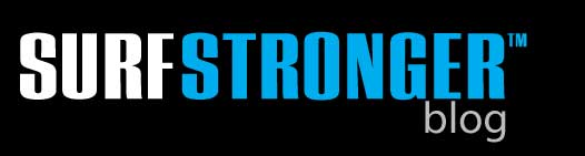 Surf Stronger Blog -- The Best in Surfing Fitness, Health, News and More