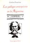 Los gallegos anarquistas en la Argentina