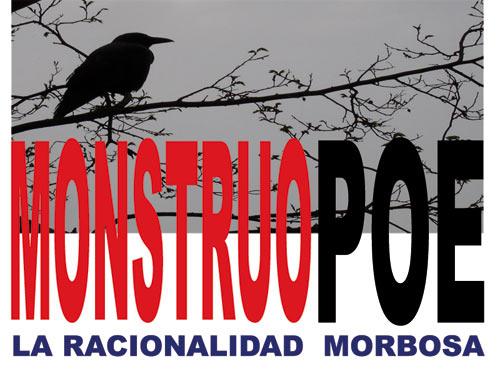 MonstruoPoe. La racionalidad morbosa