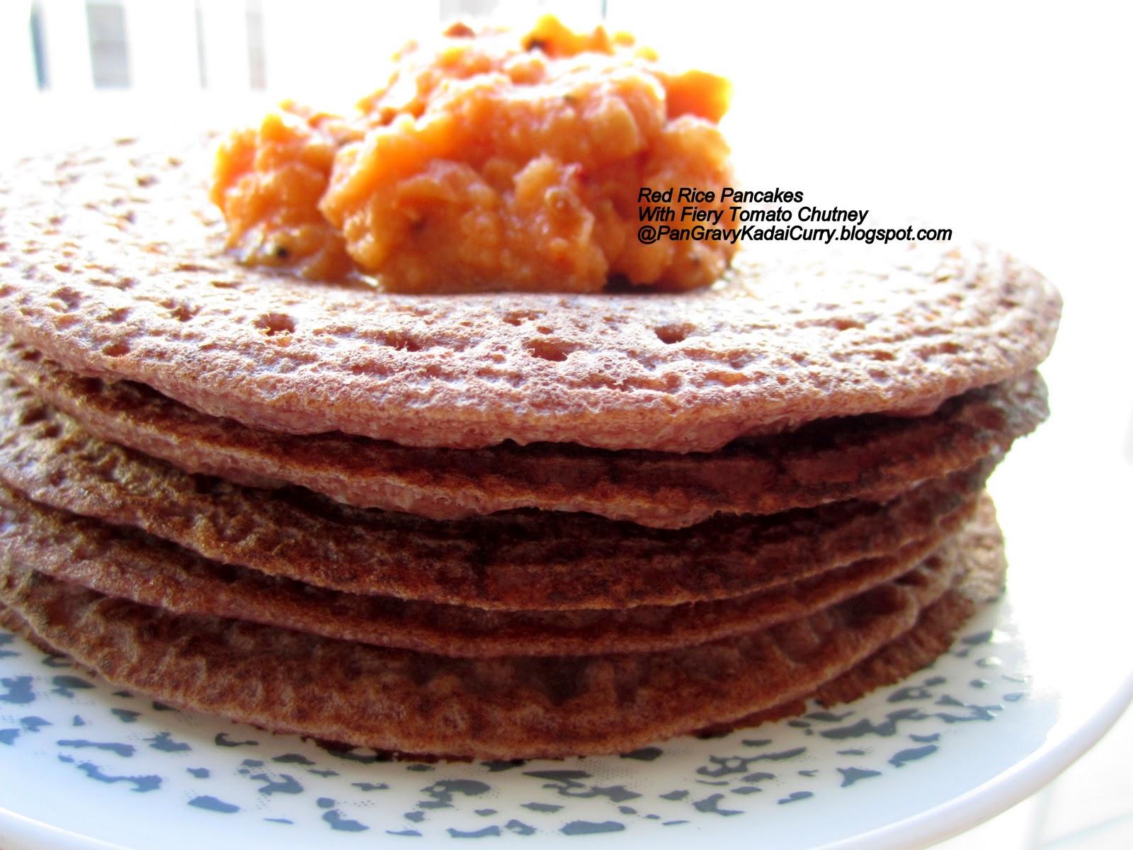 "Pan Gravy Kadai Curry: Red Matta Rice Pancakes ""Sponge Dosa"""