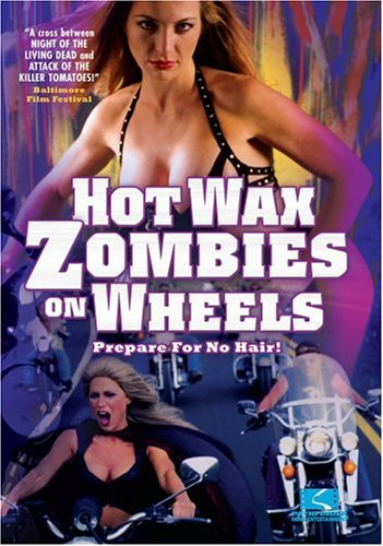 Hot Wax Zombies on Wheels movie