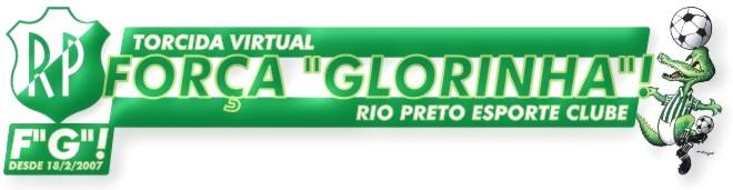 """RIO PRETO ESPORTE CLUBE - FORÇA """"GLORINHA""""!"""