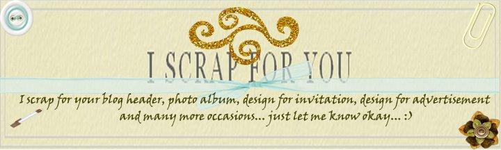 I scrap for you