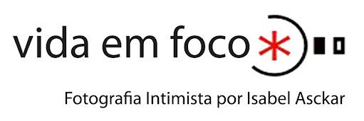 VIDA EM FOCO - Fotografia Intimista por Isabel Asckar