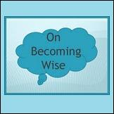 On Becoming Wise