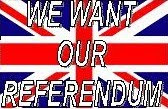 <b>WE WANT OUR REFERENDUM</b>