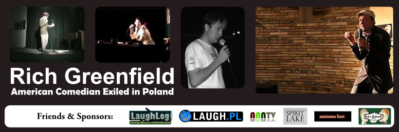 Rich Greenfield:Amercian Comedian Exiled in Poland