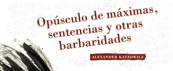 Opúsculo de máximas, sentencias y otras barbaridades