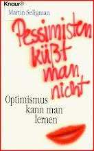 Pessimisten küsst man nicht ...