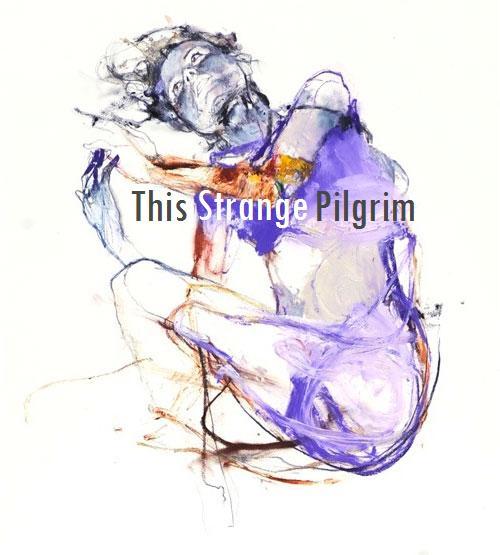 This Strange Pilgrim