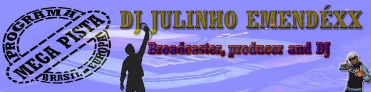 DJ JULINHO EMENDÉXX- LOCUTOR DJ E PRODUTOR