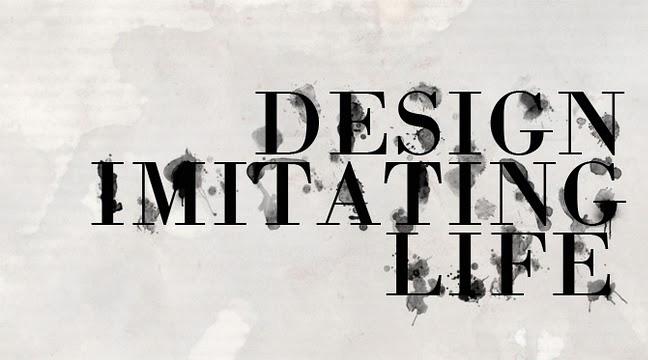 Design Imitating Life