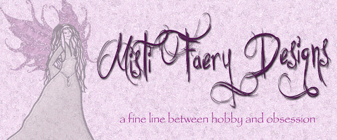 Misti Faery Designs A fine line between hobby and obsession!