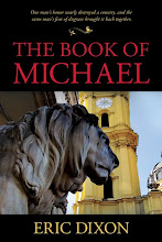 The Book of Michael: Confessions from the Last King of the World By Eric Dixon