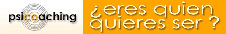 ¿Eres Quien Quieres Ser? el blog de www.psicoaching.es - Hipnosis - Coaching - PNL - EFT -