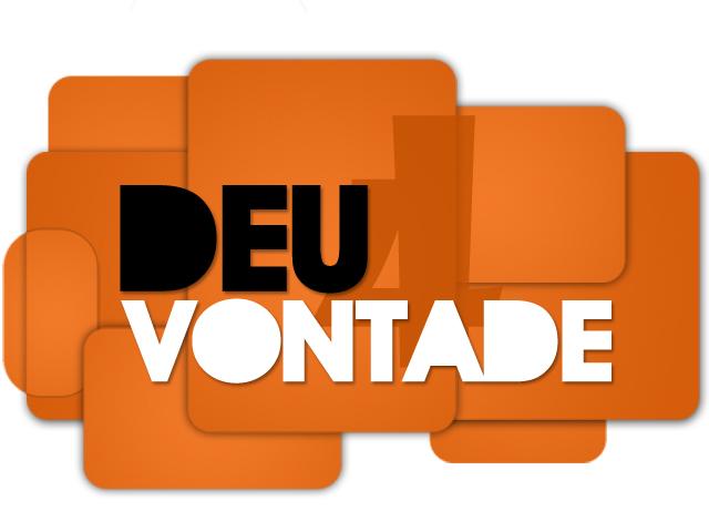 DEU VONTADE